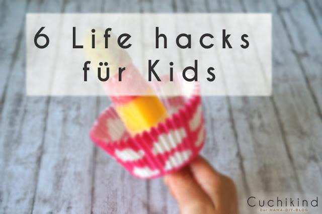 Life hacks für Kinder